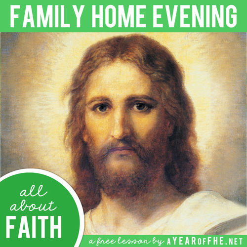 Lds Quotes On Family Home Evening: A Year Of FHE: Year 02 / Lesson 41: Faith
