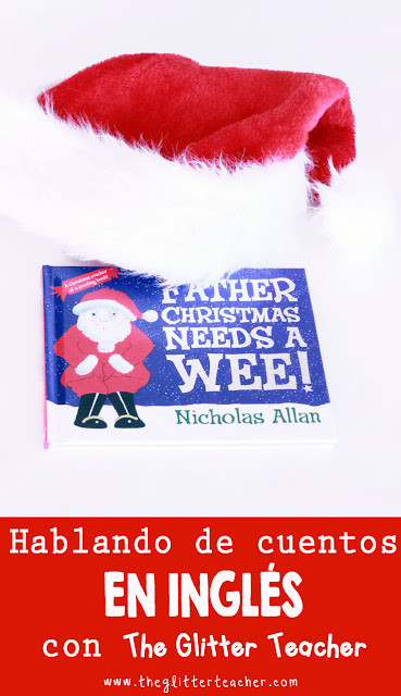 Descripción, review, recursos e ideas par trabajar el cuento navideño en inglés: Father Christmas needs a wee para maestros/as, teachers y familias