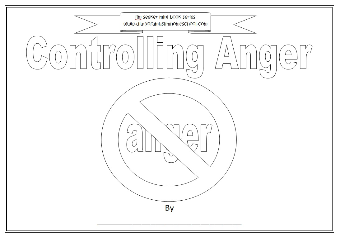 Workbooks anger workbook : a muslim homeschool: Controlling Anger children's workbook