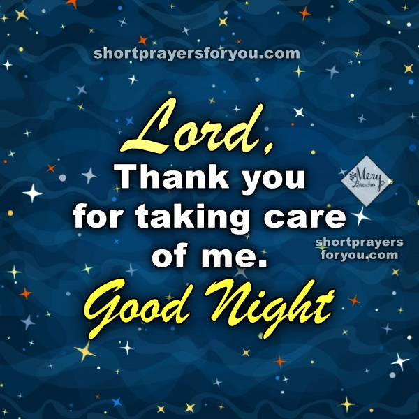 Short Prayer, Good night, Lord, thank you for taking care of me, christian nite prayer by Mery Bracho.
