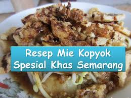 Resep Khas Semarang Mie Kopyok Spesial