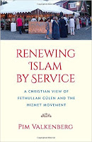 Renewing Islam by Service: A Christian View of Fethullah Gulen and the Hizmet Movement