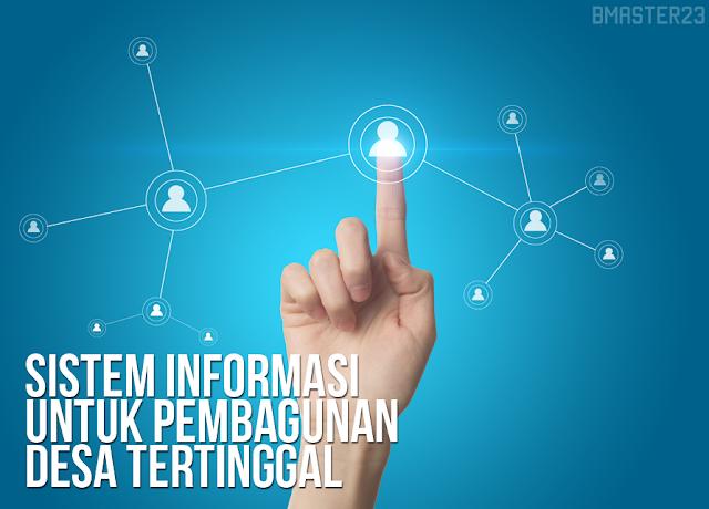Sistem Informasi untuk Pembangunan Desa yang Tertinggal