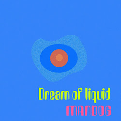 Mandog 'Dream of Liquid' (SIB001)