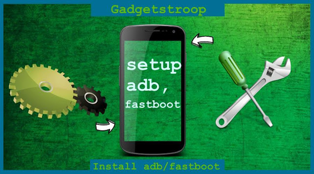 How to Setup fastboot in your computer