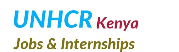 Job application / Internships UNHCR Kenya /vacancies
