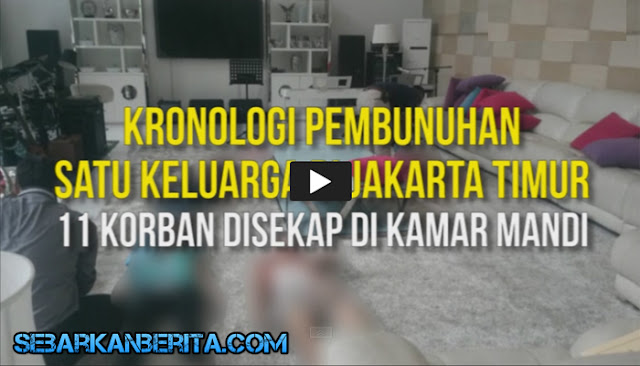 Video Kronologi Pembunuhan Satu Keluarga di Pulomas Jakarta Timur, 11 Korban Disekap di Kamar Mandi