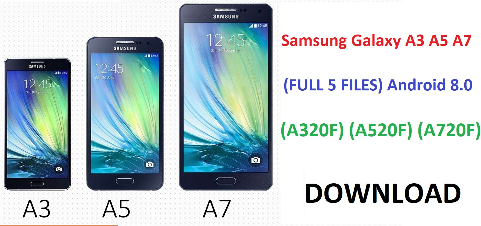DOWNLOAD Samsung Galaxy A3 A5 A7 (FULL 5 FILES) Android 8 0