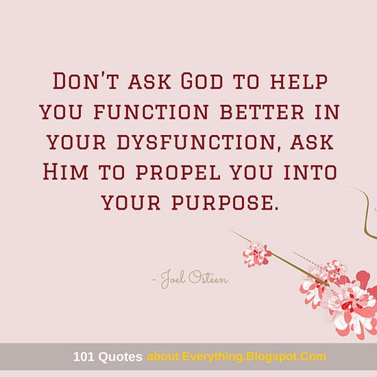 Dont Ask God To Help You Function Better In Your Dysfunction Ask