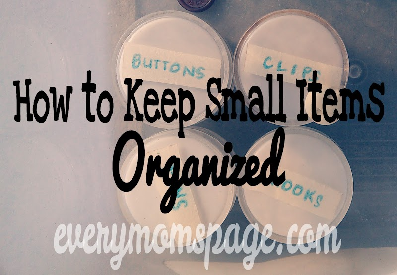 Organization 101: How to  Keep Small Items Organized