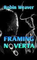 https://www.amazon.com/Framing-Noverta-Robin-Weaver-ebook/dp/B015DAB7L2/ref=sr_1_1?ie=UTF8&qid=1528610925&sr=8-1&keywords=framing+noverta&dpID=51L%252BALUzslL&preST=_SY445_QL70_&dpSrc=srch