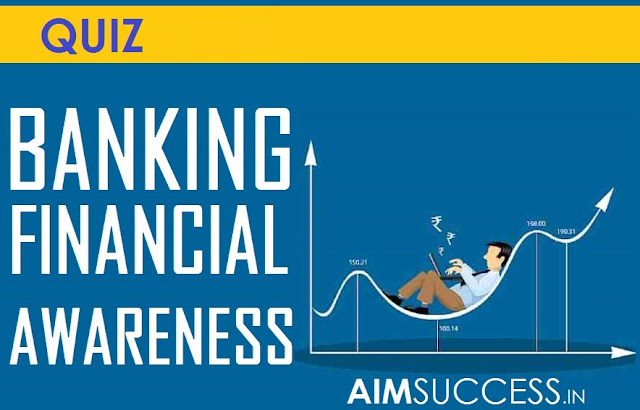 Banking Quiz for SBI/ RBI Exam 2018 : 04 June