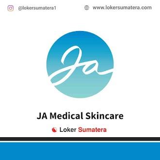 Lowongan Kerja Medan, JA Medical Skincare Juni 2021