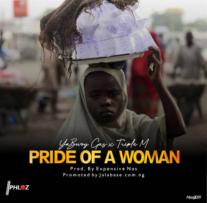 DOWNLOAD MP3: Pride Of a Woman- Yabwoy Gas Ft Triple M (Prod. Expensive) | Jeremy Spell Blog