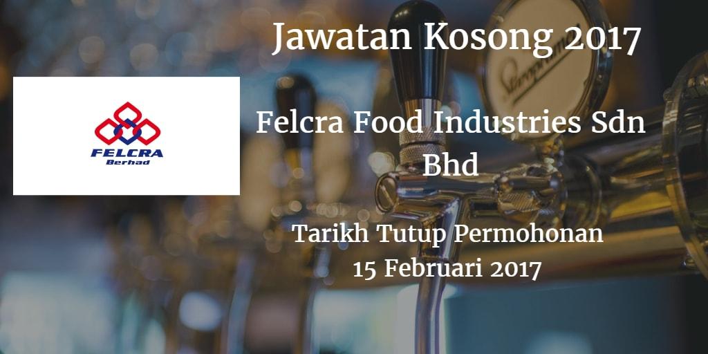 Jawatan Kosong Felcra Food Industries Sdn Bhd 15 Februari 2017