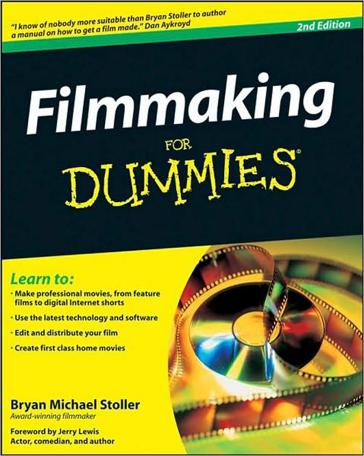 Filmmaking For Dummies, 2nd Edition