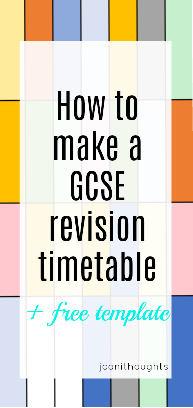 JEANI ELLIEJEAN ROYDEN How to make a GCSE revision timetable