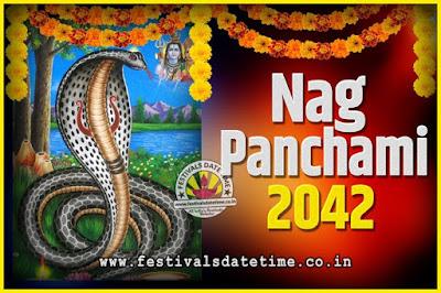 2042 Nag Panchami Pooja Date and Time, 2042 Nag Panchami Calendar