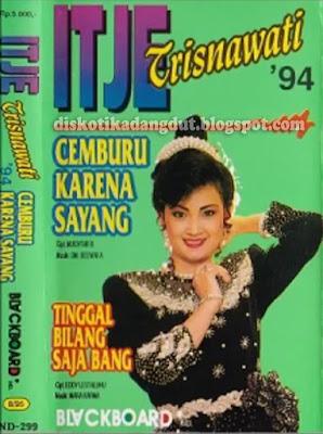 Itje Trisnawati Cemburu Karena Sayang 1994