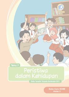Tema 7 (Peristiwa dalam Kehidupan) Buku Guru Kelas 5 Kurikulum 2013 Revisi 2017