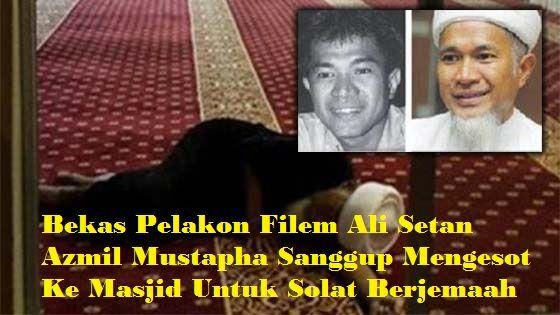 Pelakon Ali Setan Meninggal Dunia   Azmil Mustapha