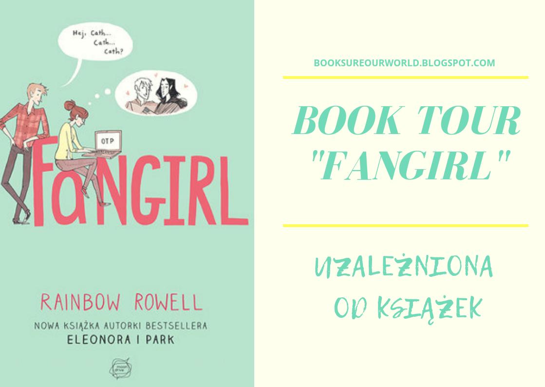 """BOOK TOUR z książką """"Fangirl"""" Rainbow Rowell"""