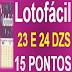 Aposte na lotofácil com 23 e 24 dezenas