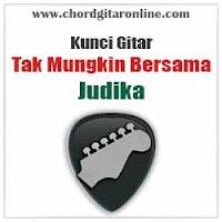 Chord Kunci Gitar Judika Tak Mungkin Bersama