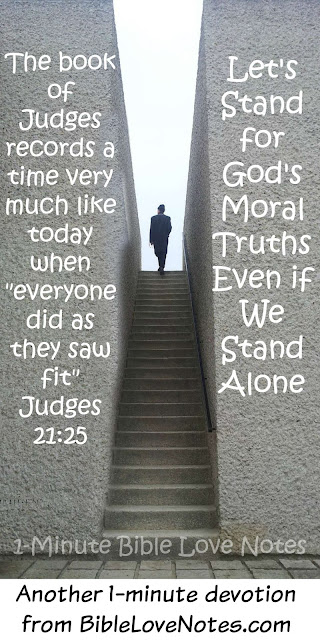 We must stand for God's Moral Truths even if we stand alone