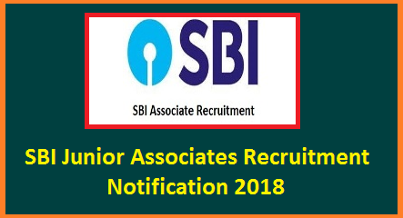 SBI Junior Associates 8301 Posts Recruitment Notification 2018