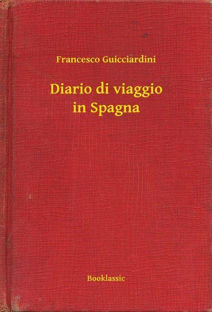 Diario di Spagna (1512). Francesco Guicciardini