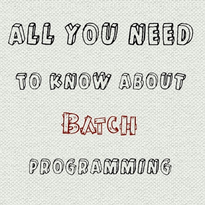 All You Need To Know About Batch Programming