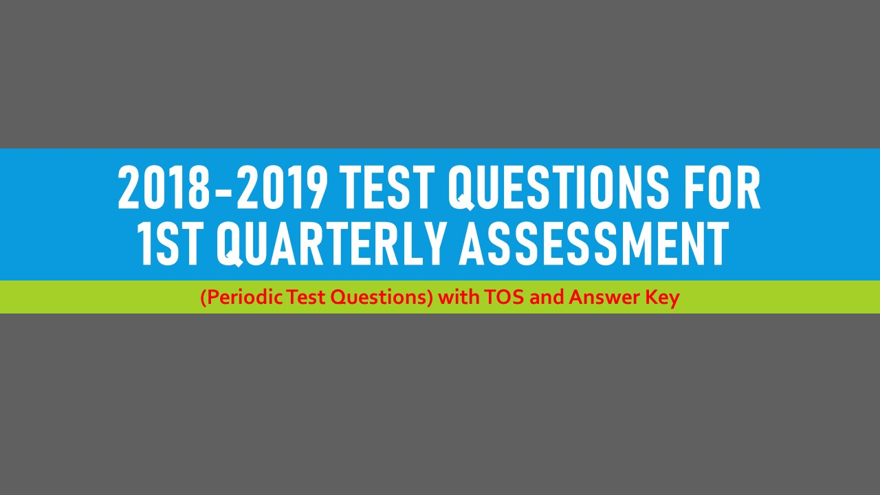 2018-2019 First Periodical Test Questions for All Subjects | DEPED ...