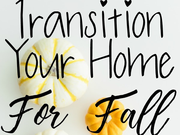 Transition Your Home For Fall
