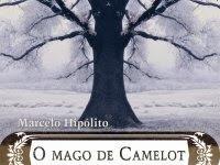 """Nova Parceria: """"O Mago de Camelot - A saga de Merlin para coroar um dragão""""  do escritor nacional Marcelo Hipólito"""