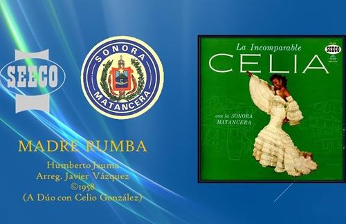 Madre Rumba | Celia Cruz & Celio Gonzalez & La Sonora Matancera Lyrics