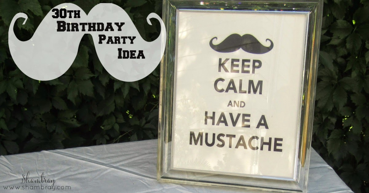 30th Mustache Birthday Party Last Year My Husband Turned 30 Since I Love Throwing Parties Wanted To Do Something Big But He Is Not The Type