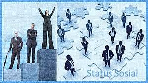 Pengertian Status Sosial, Dasar Penilaian Status Sosial, Status Simbol Beserta Penjelasan Mengenai Status Sosial Terlengkap