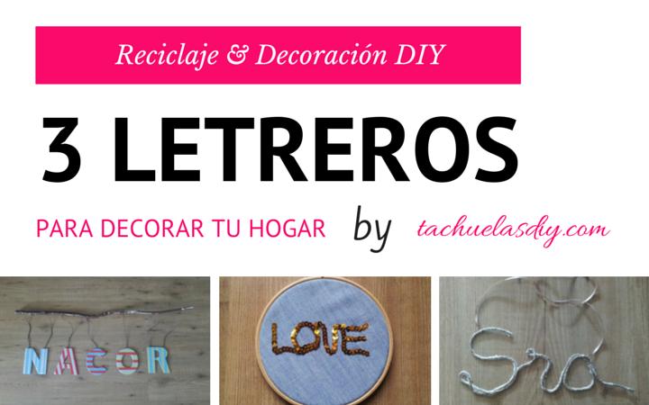 3 vídeo tutoriales de reciclaje para decorar nuestro hogar con unos letreros hechos a mano fácilmente