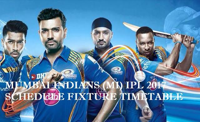 MUMBAI INDIANS (MI) IPL 2017 SCHEDULE FIXTURE TIMETABLE LIST