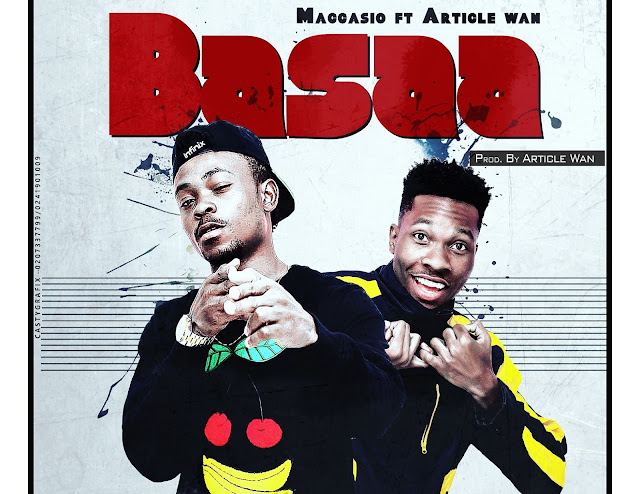 Maccasio ft. Article Wan – Basaa (Audio + Video)