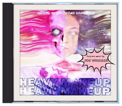 Heavy Makeup Movie Soundtrack Music by Joe Wheeler from the film by actor director Chris Morrissey