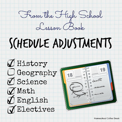 From the High School Lesson Book - Schedule Adjustments on Homeschool Coffee Break @ kympossibleblog.blogspot.com - about a month into the school year we've made our first adjustment to our schedule so it (hopefully) works better for us