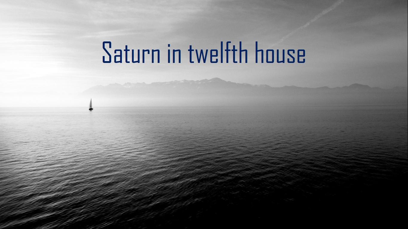 Saturn in twelfth house