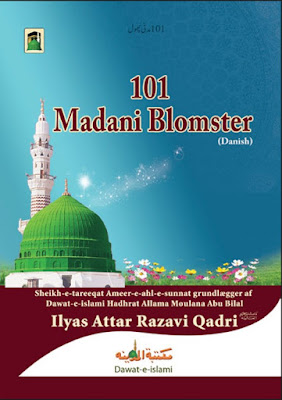 Download: 101 Madani Blomster pdf in Danish by Maulana Ilyas Attar Qadri