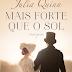 Editora Arqueiro lançará em Maio, Mais forte que o sol(Série Irmãs Lyndon - Vol.2), de Julia Quinn