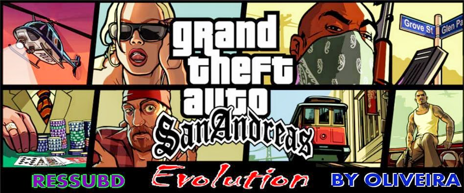 GTA SAN ANDREAS EVOLUTION BY OLIVEIRA