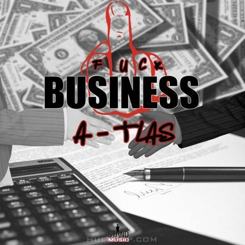 A-TLAS – Fuck Business – Single