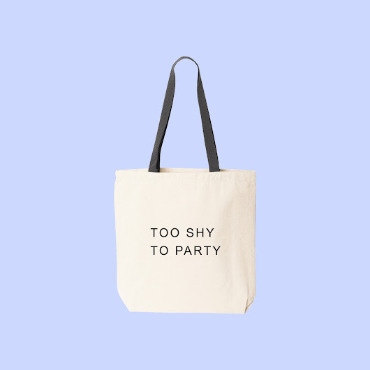 too shy to party totebag
