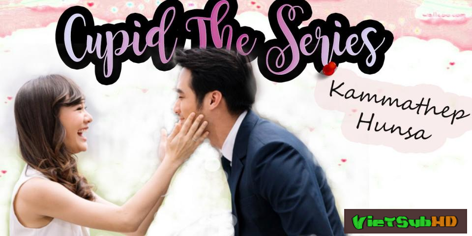 Phim Thần Mai Mối 1: Chuyện Tình Nàng Hunsa Hoàn Tất (08/08) VietSub HD | The Cupids Series Part 1: Kammathep Hunsa 2017